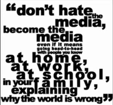 Don't Hate the Media, Become the Media