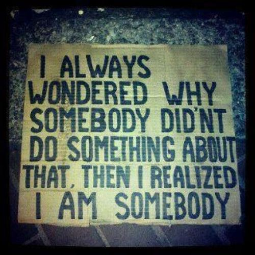 Then I realized, I am somebody - Inspirational quote