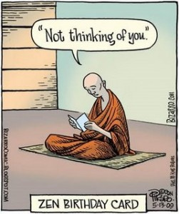 "Zen Birthday Card: ""Not thinking of you."""