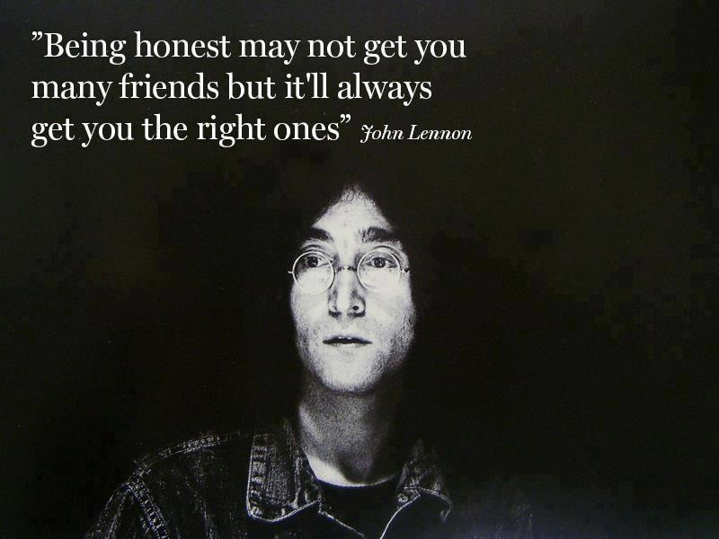 Being honest friends john lennon quote