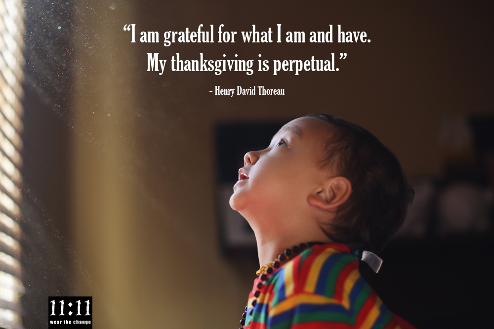 """I am grateful for what I am and have. My thanksgiving is perpetual."" - Henry David Thoreau"