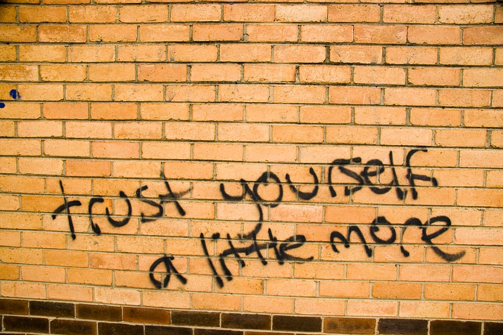 Trust yourself a little more