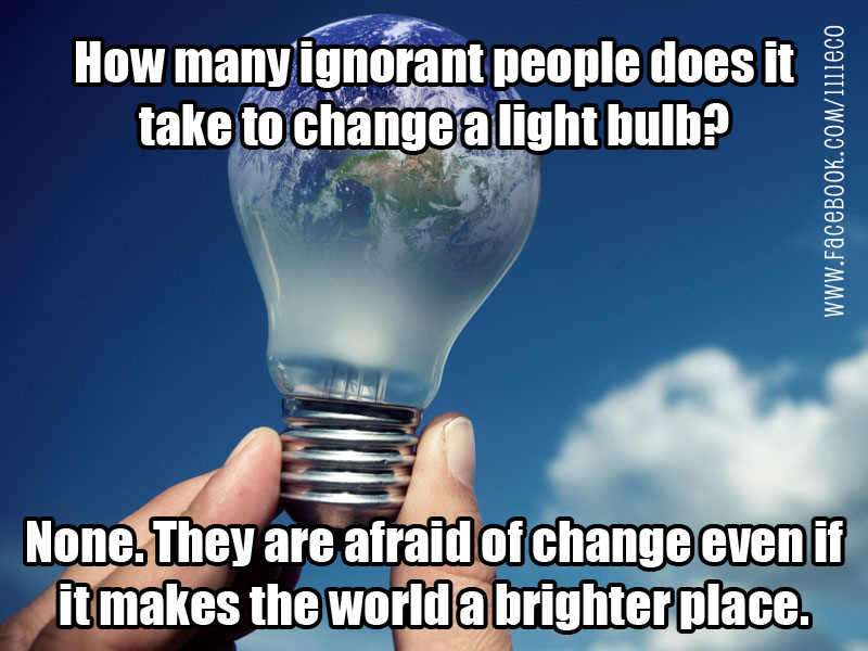 How many ignorant people does it take to change a light bulb?