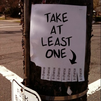 Take At Least One (A Chance) / Tear-Off Flyer for Home, Street or Office