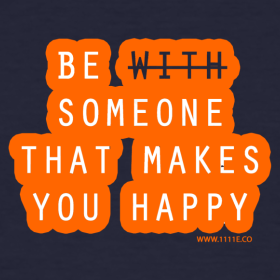 Be Someone That Makes You Happy Tee