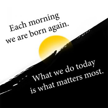 Each Morning We Are Born Again Tee