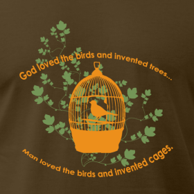 God Loved the Birds and Created Trees Tee