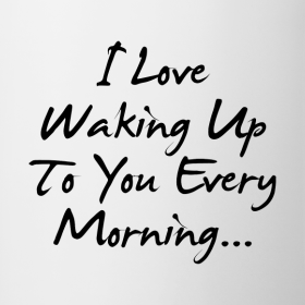 i-love-waking-up-to-you-contrast-mug_design tee