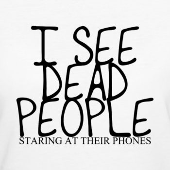 i see dead people phone tee