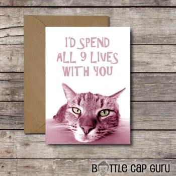 """I'd Spend All My Lives With You."" Funny printable card for cat lovers"