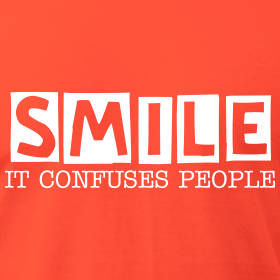 Smile, It Confuses People Tee