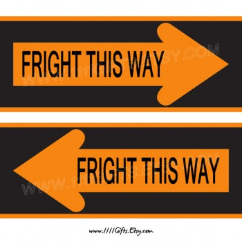 Fright This Way * 2 Printable Arrows for Haunted House * Halloween Party Decorations