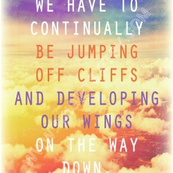 We have to continually be jumping off cliffs and developing our wings on the way down * 8x10 Wall Decor * Printable Poster, Instant Download
