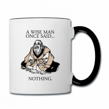 a-wise-man-once-said-nothing-contrast-mug-contrast-coffee-mug