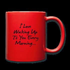 I Love Waking Up To You Coffee Mug