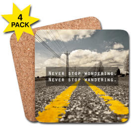 Never stop wondering. Never stop wandering. / Coasters (4 Pack)