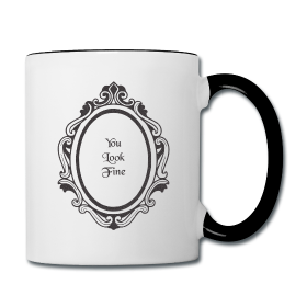 You Look Fine Contrast Mug