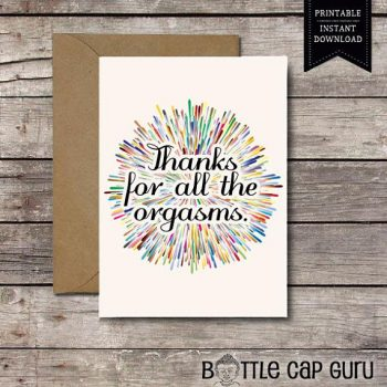 Thanks for all the orgasms! Printable card