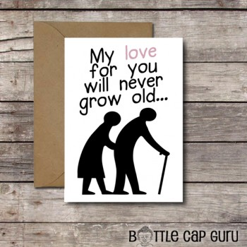 My Love for You Will Never Grow Old / Romantic Card for Him or Her / Printable