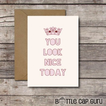 You Look Nice Today / Printable Valentine's Day Card, Anniversary, Compliment Card