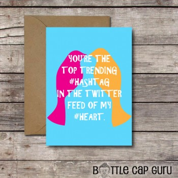 You're the Top Trending #Hashtag in the Twitter Feed of my Heart - Printable Valentines Day Card