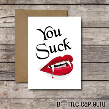 YOU SUCK / Vampire Valentine Card