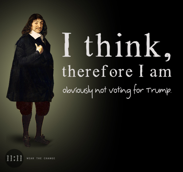 i think therefore i am obviously not voting trump
