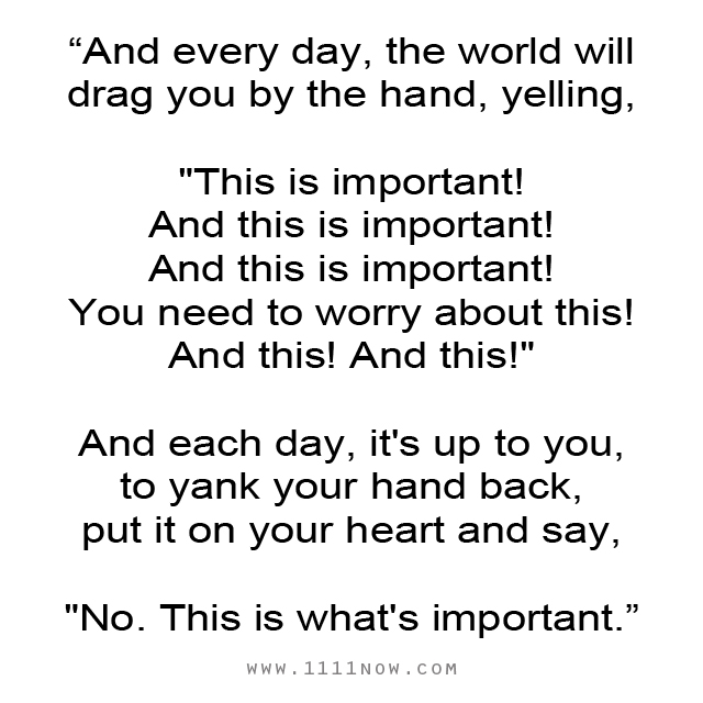 and every day the world will drag you